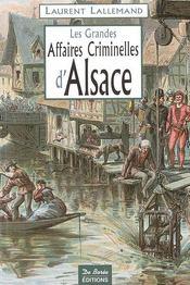 Les grandes affaires criminelles d'Alsace - Intérieur - Format classique