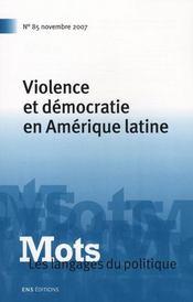 Mots T.85 ; Les Langages Du Politique ; Violence Et Démocratie En Amérique Latine - Intérieur - Format classique