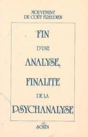 Fin d'une analyse, finalite de la psychanalyse [actes du] colloque a la sorbonne, 18 au 24 mai 1987 - Couverture - Format classique