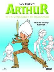 telecharger Arthur et la vengeance de Maltazard t.1 – coloriage livre PDF en ligne gratuit
