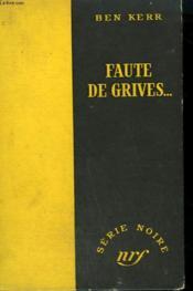 Faute De Grives... . ( Shakedown). Collection : Serie Noire Sans Jaquette N° 167 - Couverture - Format classique