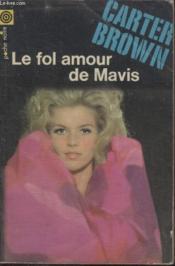 Collection La Poche Noire. N° 92 Le Fol Amour De Mavis. - Couverture - Format classique