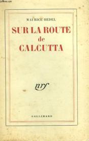 Sur La Route De Calcutta. - Couverture - Format classique