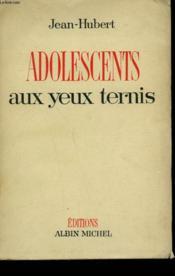 Adolescents Aux Yeux Ternis. - Couverture - Format classique