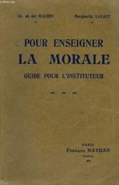 Pour Enseigner La Morale, Entretiens, Lectures, Commentaires, Guide De L'Instituteur - Couverture - Format classique
