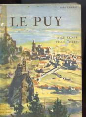 Le Puy - Ville Sainte Ville D'Art - Couverture - Format classique