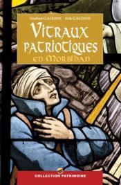 Les vitraux patriotiques en Morbihan - Couverture - Format classique