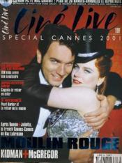 CINE LIVE - N° 46 - Après Roméo+Juliette, le french Cannes-Cannes de Baz Lubrmann: LE MOULIN ROUGE / Kidman + McGregor - Couverture - Format classique