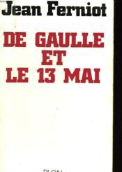 De Gaulle Et Le 13 Mai - Couverture - Format classique