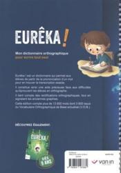 Eureka ! ; mon dictionnaire orthographique pour écrire tout seul - 4ème de couverture - Format classique