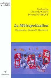 La Metropolisation ; Croissance Diversite Fractures - Intérieur - Format classique