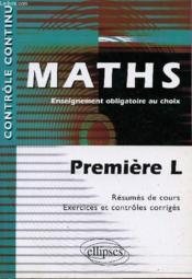 Controle Continu ; Mathématiques ; 1ère L ; Enseignement Obligatoire Au Choix - Couverture - Format classique