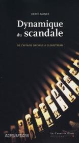 Dynamique du scandale ; de l'affaire Dreyfus à Clearstream - Couverture - Format classique