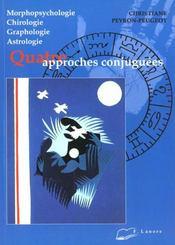 Morphopsychologie Chirologie Graphologie Astrologie 4 Approches Conjuguees - Intérieur - Format classique