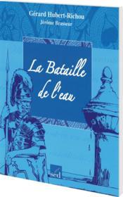 Les Cles Du Francais ; La Bataille De L'Eau ; Ce2 - Couverture - Format classique