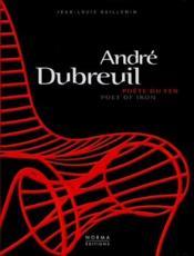 André Dubreuil ; poète du fer - Couverture - Format classique