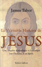 La véritable histoire de Jésus ; une enquête scientifique et historique sur l'homme et sa lignée - Intérieur - Format classique
