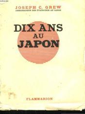 Dix Ans Au Japon. - Couverture - Format classique