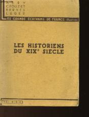 LES HISTORIENS DU XIXe SIECLE - Couverture - Format classique