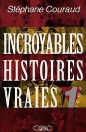 Incroyables Histoires Vraies - Couverture - Format classique