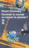 Dominer Le Monde Ou Sauver La Planete