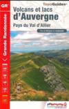 Volcans et lacs d'Auvergne ; Pays du Val d'Allier (édition 2016)