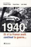 1940 ; et si la France avait continué la guerre...