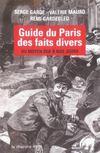 Guide Du Paris Des Faits Divers Du Moyen Age A Nos Jours