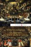 La Pierre Et L'Ecrit ; Ville Et Religion En Europe, Du Xvie Au Xxe Siècle ; La Cité Enchantée