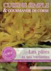 Les pâtes et ses variantes ; cuisine simple et gourmande de Corse