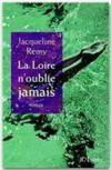 La Loire n'oublie jamais