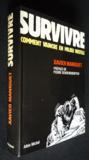 Survivre ; comment vaincre en milieu hostile
