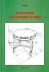 Plans pour construire en bois