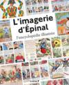 L'imagerie d'Epinal - L'encyclopédie illustrée