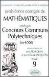 Problemes Corriges De Mathematiques Concours Communs Polytechniques Tome 9 1999-2001 Mp-Pc-Psi
