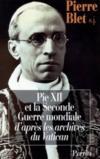 Pie xii et la seconde guerre mondiale ; d'apres les archives du vatican