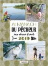 Almanach du pecheur eau douce & mer (édition 2019)