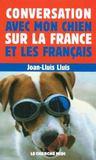 Conversation avec mon chien sur la france et les francais
