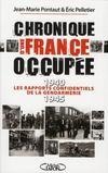 Chronique d'une France occupée ; 1940-1945 ; les rapports confidentiels de la gendarmerie