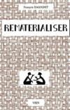 Rematérialiser ; matières et matérialismes