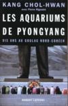 Les aquariums de pyongyang dix ans au goulag nord-coreen
