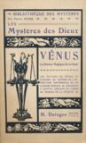 Les Mystères des Dieux. Vénus, la Déesse Magique de la Chair