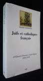Juifs et catholiques francais. d'edouard drumont a jacob kaplan