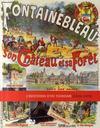 Fontainebleau, son château et sa forêt ; l'invention du tourisme (1820-1950)