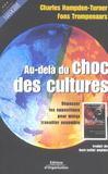 Au-Dela Du Choc Des Cultures. Depasser Les Oppositions Pour Mieux Travailler