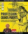 Profession Grands-Parents ; Les Relations Enfants-Grands Parents