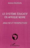 Le système éducatif en afrique noire ; analyse et perspectives