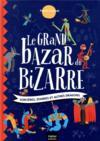Le grand bazar du bizarre ; sorcières, zombies et autres dragons