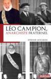 Léo Campion ; anarchiste fraternel