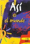 Asi Es El Mundo ; Espagnol ; Terminale ; Livre De L'Elève (Edition 2003)